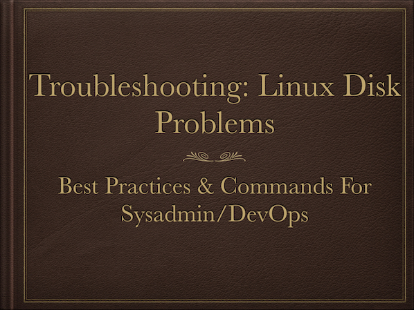 8 Tips to Solve Linux & Unix Systems Hard Disk Problems Like Disk Full Or Can't Write to the Disk