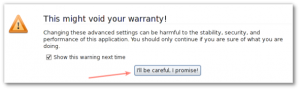"""Fig.03: Click the button labeled """"I'll be careful, I promise!"""""""