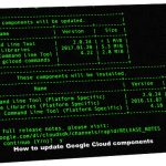 How To: Update gcutil / gcloud Components On a Linux / Unix / OS X