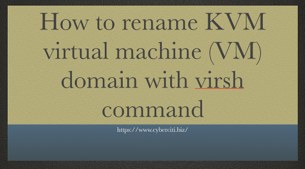 Rename KVM Virtual Machine with virsh